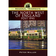Regional Tramways - The North West of England, Post 1945 (BOK)
