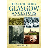 Tracing Your Glasgow Ancestors (BOK)