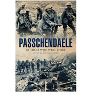 Passchendaele: By Those Who Were There (BOK)