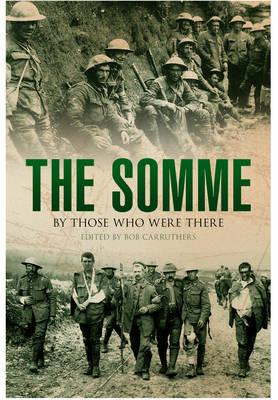 Somme: By Those Who Were There (BOK)