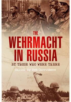Wehrmacht in Russia: By Those Who Were There (BOK)
