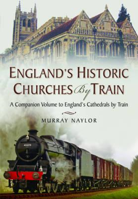 England's Historic Churches by Train (BOK)