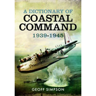 Dictionary of Coastal Command 1939 - 1945 (BOK)