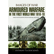 Armoured Warfare in the First World War (BOK)