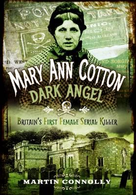 Mary Ann Cotton - Dark Angel (BOK)
