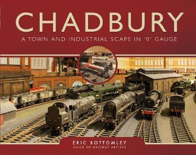 Chadbury: A Town and Industrial Scape in '0' Gauge (BOK)