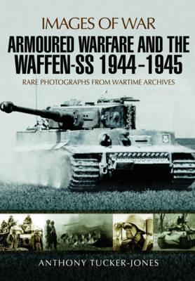 Armoured Warfare and the Waffen-SS 1944-1945 (BOK)