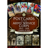 Postcards of the Army Service Corps 1902 - 1918 (BOK)
