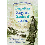 Forgotten Songs and Stories of the Sea (BOK)