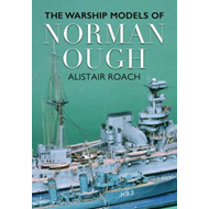 Life and Ship Models of Norman Ough (BOK)