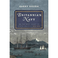 Britannia's Navy on the West Coast of North America 1812 - 1 (BOK)