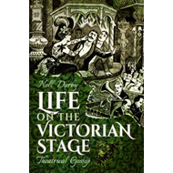 Life on the Victorian Stage (BOK)