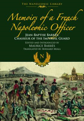 Memoirs of a French Napoleonic Officer (BOK)