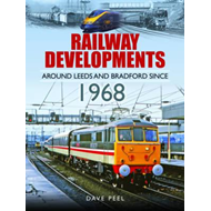 Railway Developments Around Leeds and Bradford Since 1968 (BOK)
