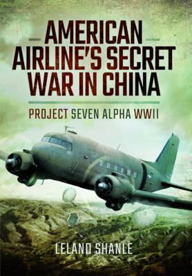 American Airlines Secret War in China (BOK)