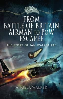 From Battle of Britain Airman to POW Escapee (BOK)