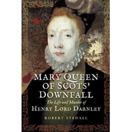 Mary Queen of Scots Downfall (BOK)