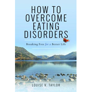 How to Overcome Eating Disorders (BOK)