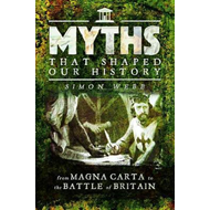 Myths That Shaped Our History (BOK)