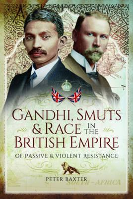 Gandhi, Smuts and Race in the British Empire (BOK)