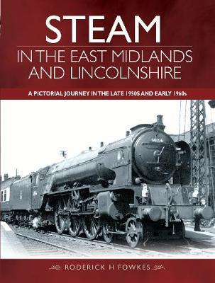 Steam in the East Midlands and Lincolnshire (BOK)