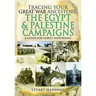 Tracing Your Great War Ancestors: The Egypt and Palestine Ca (BOK)