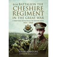 6th Battalion the Cheshire Regiment in the Great War (BOK)