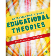 Understanding and Using Educational Theories (BOK)