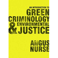 Introduction to Green Criminology and Environmental Justice (BOK)