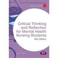 Critical Thinking and Reflection for Mental Health Nursing S (BOK)