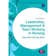 Leadership, Management and Team Working in Nursing (BOK)