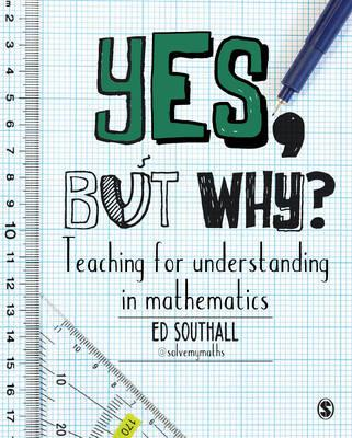 Yes, but why? Teaching for understanding in mathematics (BOK)