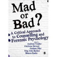 Mad or Bad?: A Critical Approach to Counselling and Forensic (BOK)