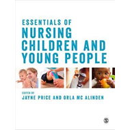 Essentials of Nursing Children and Young People (BOK)