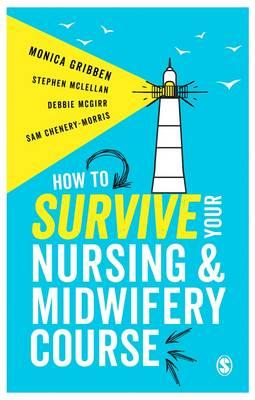 How to Survive your Nursing or Midwifery Course (BOK)