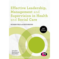 Effective Leadership, Management and Supervision in Health a (BOK)