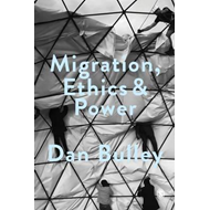 Migration, Ethics and Power (BOK)