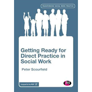 Getting Ready for Direct Practice in Social Work (BOK)