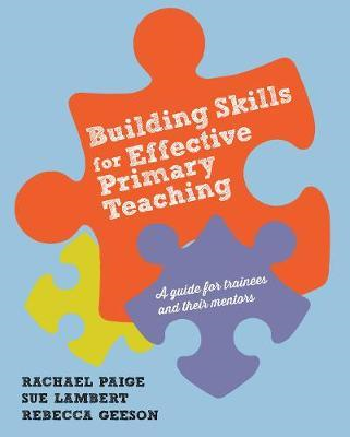 Building Skills for Effective Primary Teaching (BOK)