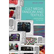 Cult Media, Fandom, and Textiles (BOK)