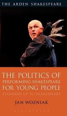 Politics of Performing Shakespeare for Young People (BOK)