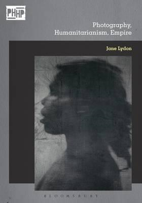 Photography, Humanitarianism, Empire (BOK)