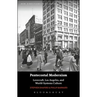 Pentecostal Modernism: Lovecraft, Los Angeles, and World-Sys (BOK)