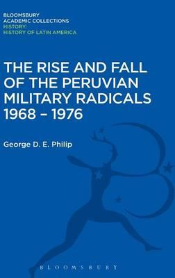 Rise and Fall of the Peruvian Military Radicals 1968-1976 (BOK)