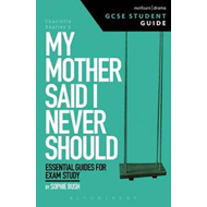 My Mother Said I Never Should GCSE Student Guide (BOK)