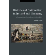 Histories of Nationalism in Ireland and Germany (BOK)