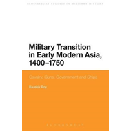 Military Transition in Early Modern Asia, 1400-1750 (BOK)