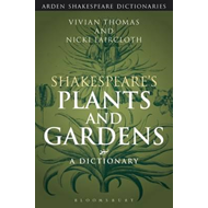 Shakespeare's Plants and Gardens: A Dictionary (BOK)