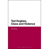 Ted Hughes, Class and Violence (BOK)