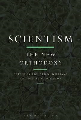 Scientism: The New Orthodoxy (BOK)